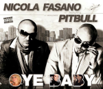 "Nicola Fasano and Pitbull (rapper) (entertainer) on ""Oye Baby"" album cover"
