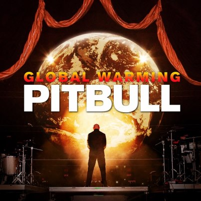 "Pitbull's (rapper) (entertainer) ""Global Warming"" album cover"
